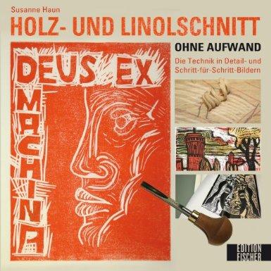Susanne Haun: Holz und Linolschnitt